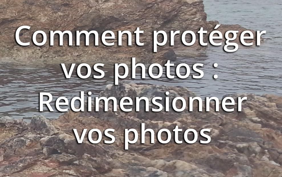 Comment protéger des photos sur le net (2)