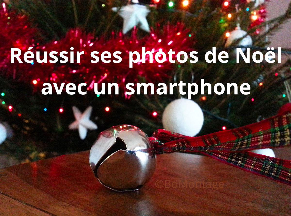 Comment réussir ses photos de Noël avec un smartphone